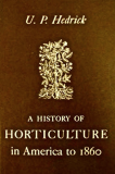 A History Of Horticulture in America To 1860_by U. P. Hedrick_Suggested Further Reading