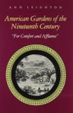 American Gardens Of The Nineteenth Century, For Comfort & Affluence by Ann Leighton