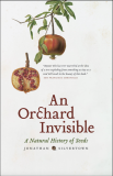 An Invisible Orchard, A Natural History of Seeds_by Jonathan Silvertown_Suggested Further Reading