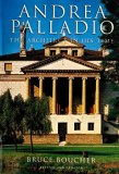 Andrea Palladio; Architecture Of His Time by Bruce Boucher