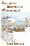 Biodynamic Greenhouse Management_by Heinz Grotzke_Suggested Further Reading