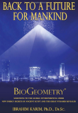 Biogeometry, Back To A Future For Mankind_by Dr. Ibrahim Karim_Suggested Further Reading