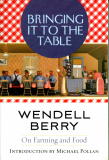 Bringing It To The Table_by Wendell Berry_Suggested Further Reading