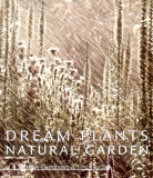 Dream Plants For Natural Gardens by Piet Oudolf & Henk Gerritson