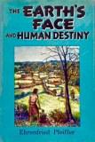 Earth's Face & Human Destiny by Dr. Ehrenfreid Pfeiffer