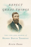 Expect Great Things (The Life and Search of Henry David Thoreau)_by Kevin Dann__Suggested Further Reading