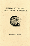 Field & Garden Vegetables Of America by Fearing Burr