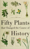 Fifty Plants That Changed the Course of History_by William LawsSuggested Further Reading