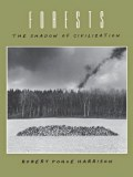 Forests, The Shadow Of Civilization by Robert Pogue Harrison