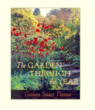 Garden Through The Year by Graham Stuart Thomas