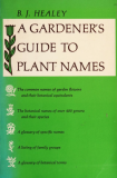 Gardener's Guide To Plant Names by B. J. Healey