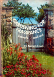 Gardening For Fragrance by Nelson Coon