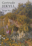 Gertrude Jekyll_by Twigs Way_Suggested Further Reading