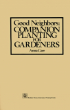 Good Neighbors; Companion Planting For Gardeners_by Anna Carr_Suggested Further Reading
