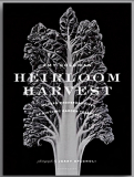 Heirloom Harvest, Modern Daquerreotypes Of Historic Garden Treasures_by Amy Goldman_Suggested Further Reading
