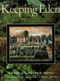 Keeping Eden, A History of Gardening in America_by the MA Horticultural Society_Suggested Further Reading