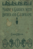 Making A Garden With Hotbed And Coldframe_by Claude H. Miller_Suggested Further Reading