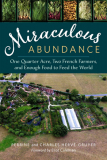 Miraculous Abundance; One Quater Acre, Two French Farmers & Enough Food To Feed The World by Perrine & Charles Herve'-Gruyer