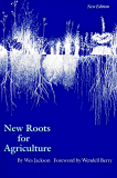 New Roots For Agriculture by Wes Jackson