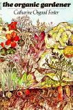 Organic Gardener by Catharine Osgood Foster