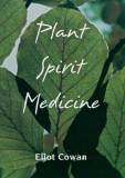 Plant Spirit Medicine_by Eliot Cowan_Suggested Further Reading