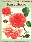 Rose Book (Enlarged & Thoroughly Revised) by Graham Stuart Thomas