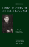 Rudolf Steiner & Felix Koguzki_by Peter Selg_Suggested Further Reading