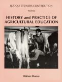 Rudolf Steiner's Contribution To The History & Practice Of Agricultural Education by Hilmar Moore_Suggested Further Reading