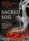 Sacred Soil; Biochar & The Regeneration Of The Earth by R. Tindall, F. Apffel & David Shearer