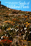 Seeds Of Wildland Plants; Collecting, Processing And Germinating_by James A. Young & Cheryl G. Young_Suggested Further Reading