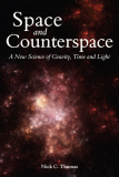 Space & Counter Space; A New Science of Gravity, Time and Light_by Nick C. Thomas_Suggested Further Reading