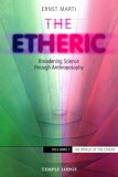 The Etheric by Dr. Ernst Marti (Vol. 1)