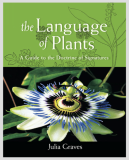 The Language of Plants, Guide to the Doctrine of Signatures_by Julia Graves