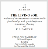 The Living Soil, Evidence of the Importance to Human Health of Soil Vitality_by Lady E. B. Balfour [223pp England 1948]_Reference Book Library