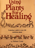 Using Plants For Healing by Nelson Coon