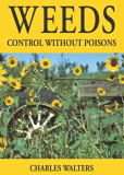 Weeds; Control Without Poisons by Charles Walters