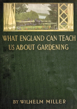 What England Can Teach Us About Gardening by Wilhelm Miller