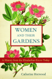 Women & Their Gardens_Elizabethen Era To Today_by Catherine Horwood_Suggested Further Reading